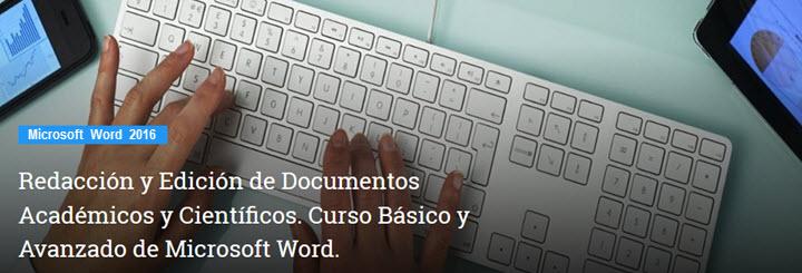 Redacción y Edición de Documentos Académicos y Científicos. Curso Básico y Avanzado de Microsoft Word